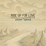 Sister Speak - Rise Up For Love